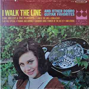 Carl Miller And The Playboys - I Walk The Line And Other Dobro Guitar Favorites