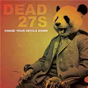 Dead 27s - Chase Your Devils Down