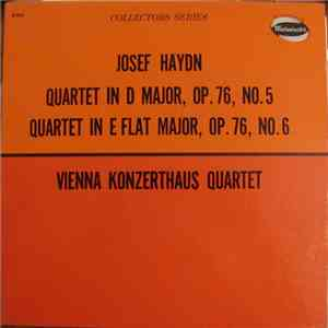 Josef Haydn, Vienna Konzerthaus Quartet - Quartet In D Major, Op.76, No.5 / Quartet In E Flat Major, Op.76, No.6