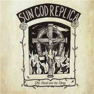 Sun God Replica - The Devil And The Deep