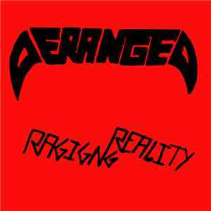 Deranged  - Raging Reality